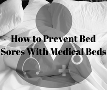 How to Prevent Bed Sores with Medical Beds (AMETEK DFS Blog Post)
