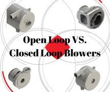 Open Loop Vs. Closed Loop Blowers