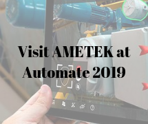 Visit Ametek at Automate 2019
