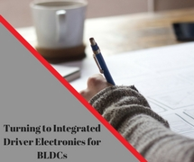 Turning to Integrated Driver Electronics for BLDC